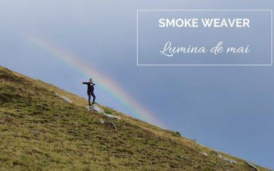 Lumina de Mai – nou single lansat de Smoke Weaver