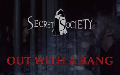 """Videoclip nou Secret Society """"Out With A Bang"""""""